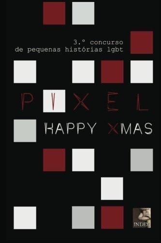 Pixel 3: Happy Xmas: Concurso de pequenas histórias lgbt