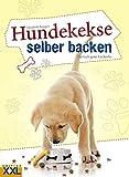 Hundebackbuch: Hundekekse selber backen