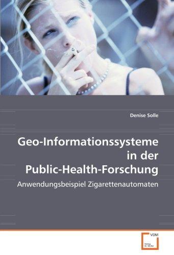 Geo-Informationssysteme in der Public-Health-Forschung: Anwendungsbeispiel Zigarettenautomaten