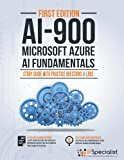 AI-900: Microsoft Azure AI Fundamentals : Study Guide with Practice Questions and Labs - First Edition