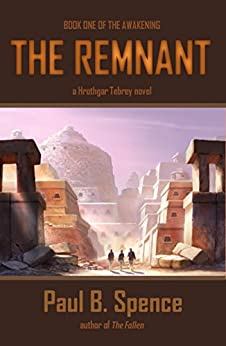 The Remnant (The Awakening Book 1) by [Paul B. Spence]