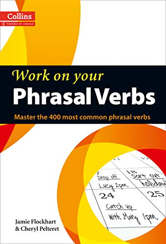 Phrasal Verbs: B1-C2 (B1+) (Collins Work on Your…)