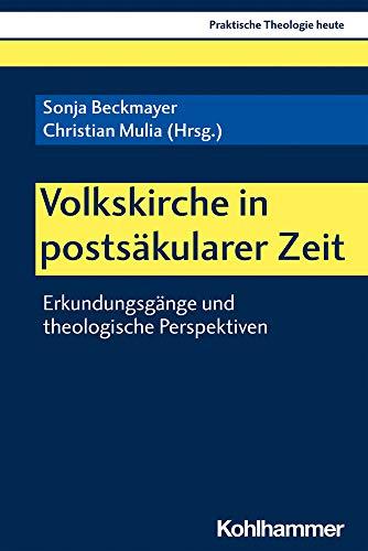 Volkskirche in postsäkularer Zeit: Erkundungsgänge und theologische Perspektiven (Praktische Theologie heute, 180, Band 180)