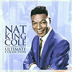 Nat King Cole: The Ultimate Collection