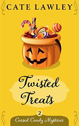 Twisted Treats (Cursed Candy Mysteries Book 2) by [Cate Lawley]