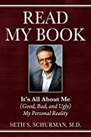 Read My Book: It's All About Me (Good, Bad, and Ugly) My Personal Reality