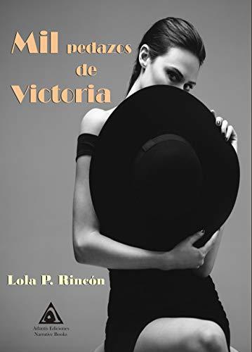 Portada del libro Mil pedazos de Victoria de Lola P. Rincón