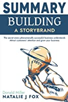 Summary Building a StoryBrand: Lessons & Big Ideas | Attract Customers' Attention And Grow Your Business | How to the needs of potential customers