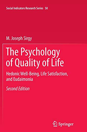 The Psychology of Quality of Life: Hedonic Well-Being, Life Satisfaction, and Eudaimonia (Social Indicators Research Series, Band 50)