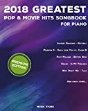 2018 Greatest Pop & Movie Hits Songbook For Piano: Piano Book - Piano