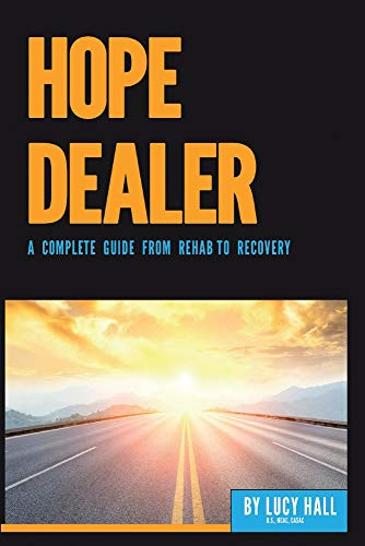 Hope Dealer: A Complete Guide from Rehab to Recovery