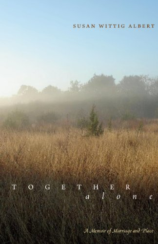 Together, Alone: A Memoir of Marriage and Place (Southwestern Writers Collection Series, Wittliff Collections at Texas State University-San Marcos)