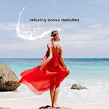 Relaxing Bossa Melodies