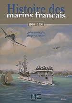Histoire des marins français - A Madagascar (1947-1948) et en Indochine (1946-1954) de Hubert Granier