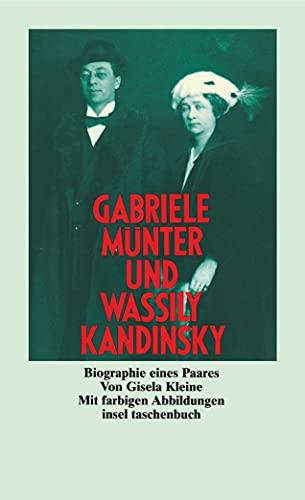 Gabriele Münter und Wassily Kandinsky - Biographie eines Paares