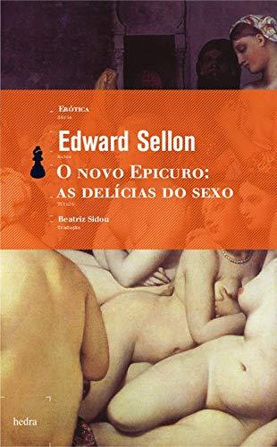 O Novo epicuro: As delícias do sexo