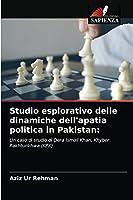 Studio esplorativo delle dinamiche dell'apatia politica in Pakistan