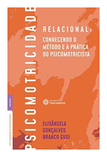 Psicomotricidade relacional: Conhecendo o método e a prática do psicomotricista