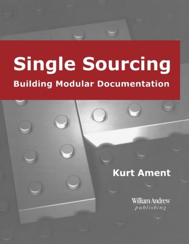 Compare Textbook Prices for William Andrew Publishing Technical Writing Series: Single Sourcing: Building Modular Documentation 1 Edition ISBN 9780815514916 by Ament, Kurt