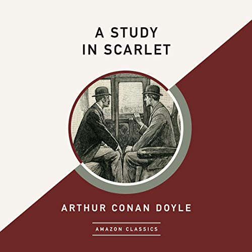 A Study in Scarlet (AmazonClassics Edition) Audiobook By Arthur Conan Doyle cover art