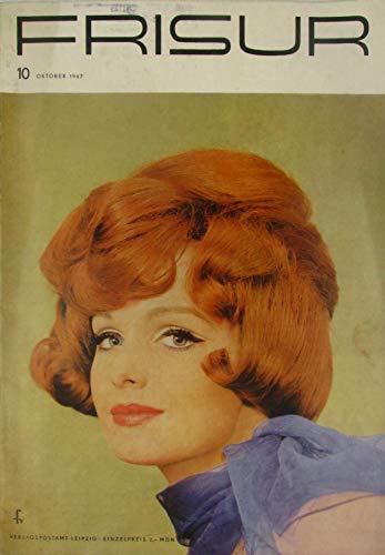 Die Frisur. Zeitschrift für das Deutsche Friseurhandwerk. Heft 10 - Oktober 1967.