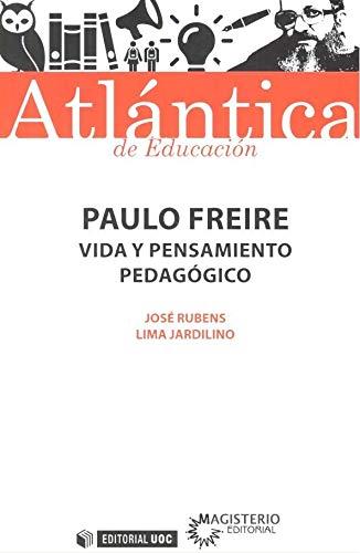 Paulo Freire. Vida y pensamiento pedagógico: 36