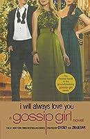 Gossip Girl: I Will Always Love You (Gossip Girl, 12)