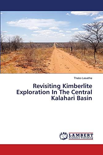 Revisiting Kimberlite Exploration In The Central Kalahari Basin