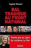 Bal tragique au Front national - Trente ans au coeur du système Le Pen - Format Kindle - 9782268101750 - 12,99 €