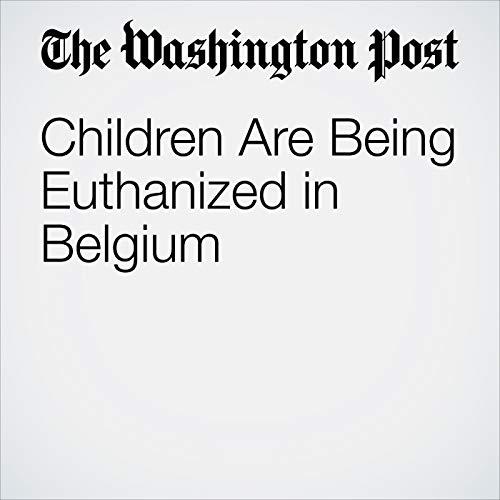 Children Are Being Euthanized in Belgium copertina