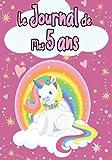 Le Journal de Mes 5 ans: Carnet intime Licorne pour écrire et Dessiner idée Cadeau d'anniversaire pour Fille 5 ans Carnet Secret Lignée avec Pages blanches - étoile - Coeur Rose