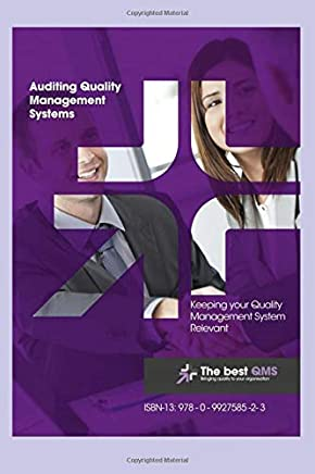 Auditing Quality Management Systems: Keeping your Quality Management System relevant