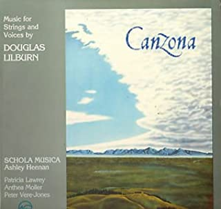 DOUGLAS LILBURN: MUSIC FOR STRINGS AND VOICE - CANZONA 1 thru 4 ~ ELEGY (1945) ~ Concert Overture for strings (1942) ~ INTRODUCTION AND ALLEGRO for strings (1942) ~ THREE POEMS OF THE SEA (1950) ~~ Schola Musica directed by Ashley Heenan