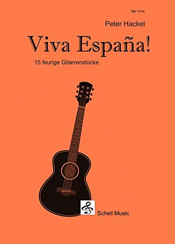 Viva España: 15 feurige Gitarrenstücke (Spanische Gitarrenmusik / Gitarre-Noten klassisch)