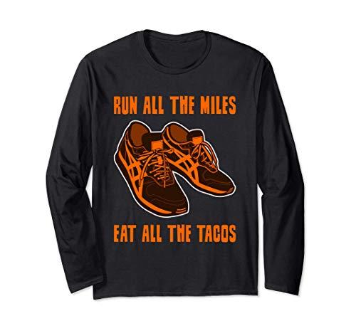 Run All The Miles Eat All The Tacos - Runner - Zapatillas Manga Larga