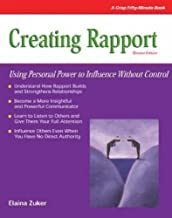 Creating Rapport: Using Personal Power to Influence Without Control (Crisp Fifty-minute Series)