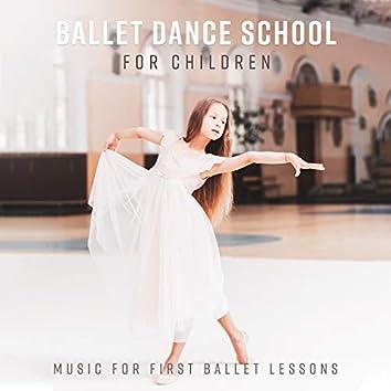 Ballet Dance School for Children – Music for First Ballet Lessons