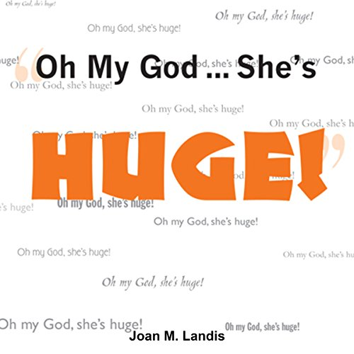 Oh My God...She's Huge! audiobook cover art