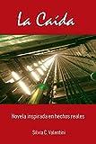 La Caida: Novela inspirada en hechos reales.
