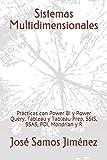 Sistemas Multidimensionales: Prácticas con Power BI y Power Query, Tableau y Tableau Prep, SSIS, SSAS, PDI, Mondrian y R (Spanish Edition)