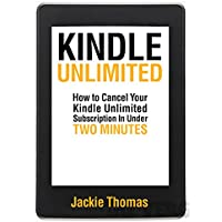 Kindle Unlimited: How to Cancel Your Kindle Unlimited Subscription in Under two Minutes (English Edition)