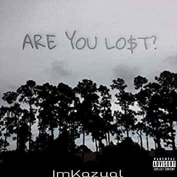 ARE YOU LOST!