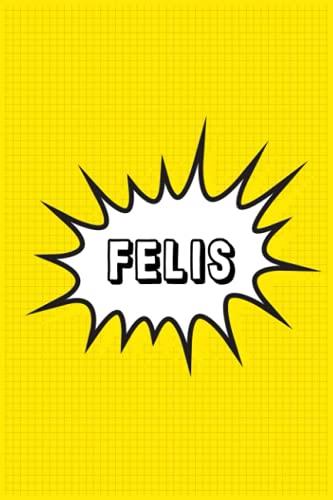 Felis: Personalized Name Felis Notebook, Gift for Felis, Diary Present Idea
