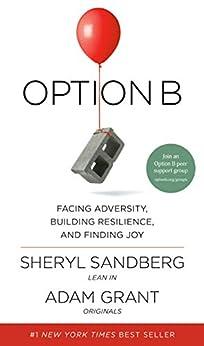 [Sheryl Sandberg, Adam Grant]のOption B: Facing Adversity, Building Resilience, and Finding Joy (English Edition)
