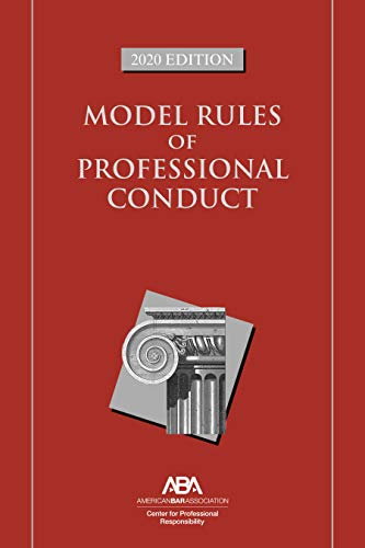 Compare Textbook Prices for Model Rules of Professional Conduct 2020 Edition ISBN 9781641056496 by Center for Professional Responsibility