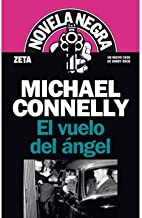 [ El Vuelo del Angel = Angels Flight (Novela Negra #1335/8) (Spanish) [ EL VUELO DEL ANGEL = ANGELS FLIGHT (NOVELA NEGRA #1335/8) (SPANISH) ] By Connelly, Michael ( Author )Nov-01-2008 Paperback