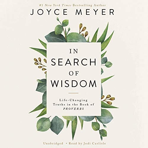 In Search of Wisdom Life Changing Truths in the Book of Proverbs product image
