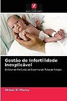 Gestão de Infertilidade inexplicável: O Valor da Perfusão de Esperma de Tubo de Falópio