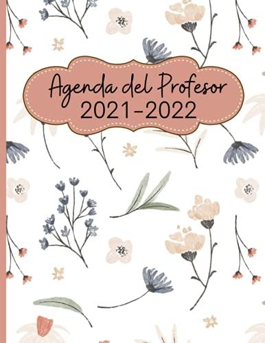 Agenda del Profesor 2021-2022: Cuaderno del profesor y Agenda /Semana Vista/ Planificador y organizador para Profesor Escolar Mensual y Semanal/ Tamaño A4/ Floral Tonos Pastel