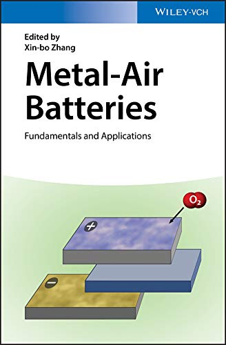 Metal-Air Batteries: Fundamentals and Applications (English Edition)